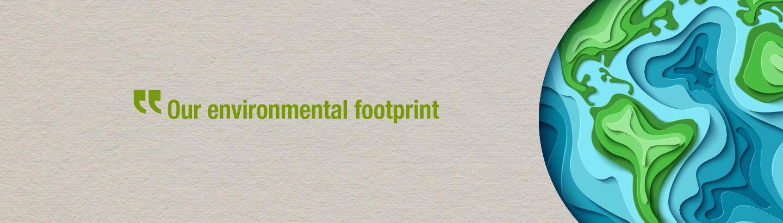 Our environmental footprint